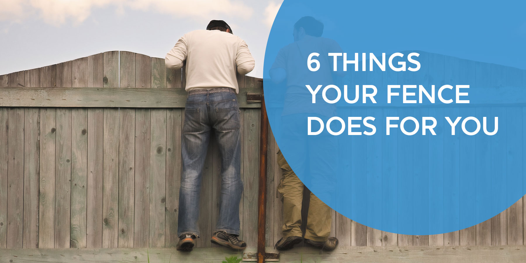 6 THINGS YOUR FENCE DOES FOR YOU